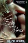 Body Moves by Jodi Lynn Copeland