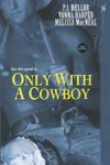 Only with a Cowboy by Vonna Harper