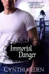 Immortal Danger by Cynthia Eden