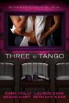 Three To Tango by Bethany Kane, Lauren Dane and Megan Hart