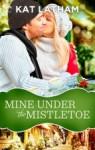 Mine-Under-the-Mistletoe-low-res