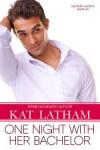 LATHAM-OneNightWithHerBachelor-LARGE
