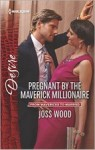 Pregnant by the Maverick Millionaire